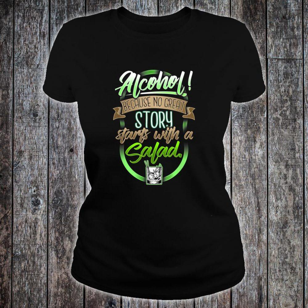 Alcohol No Great Story beginnt mit Salat Shirt ladies tee