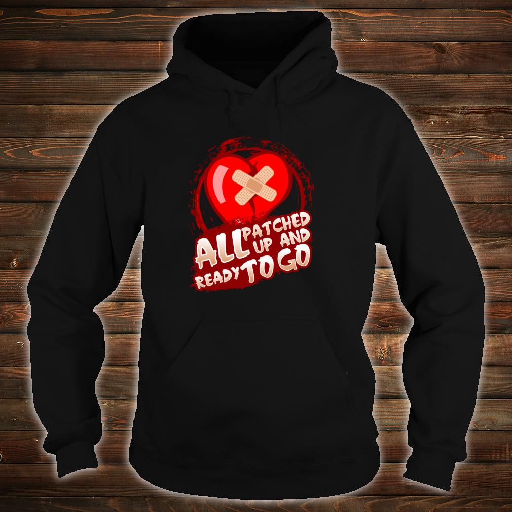 All Patched Up And Ready To Go Shirt hoodie