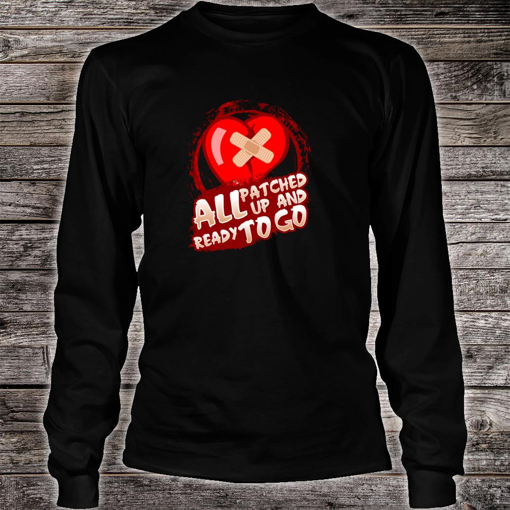 All Patched Up And Ready To Go Shirt long sleeved
