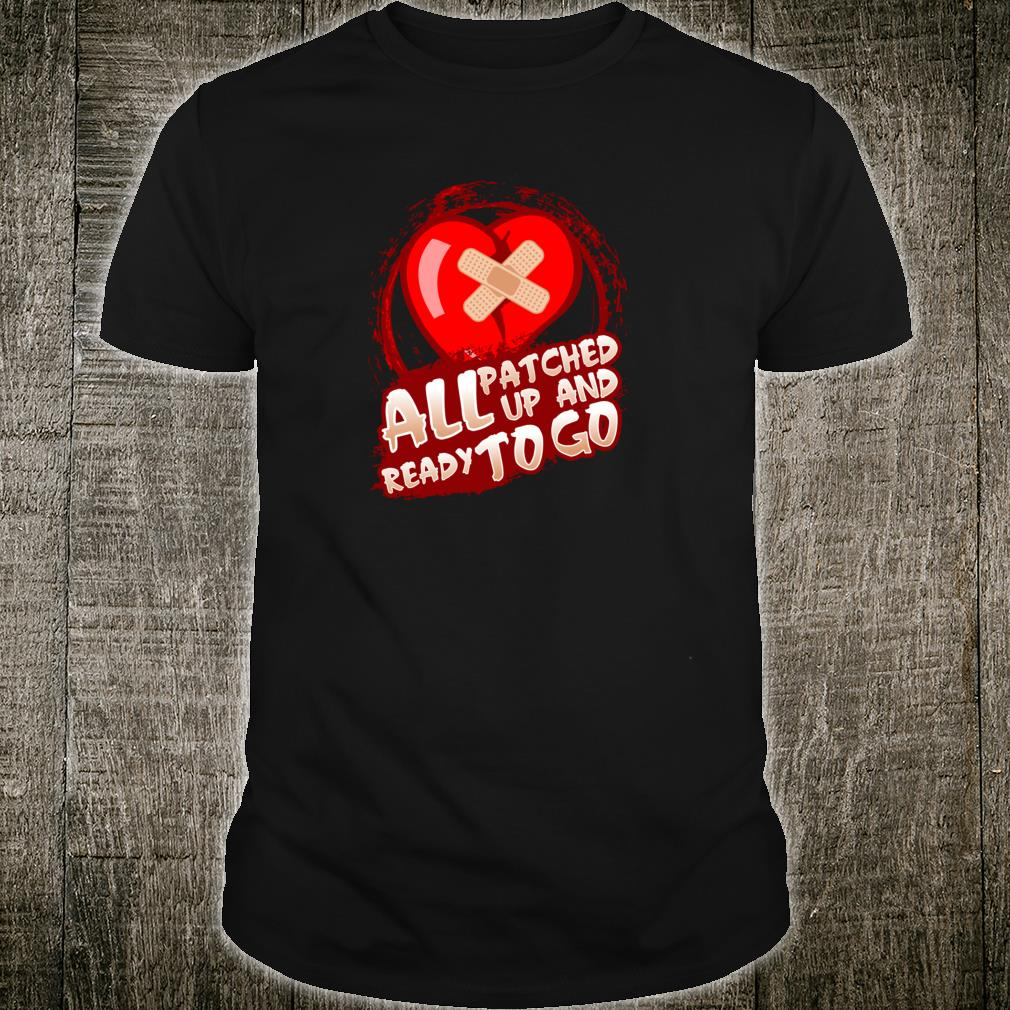 All Patched Up And Ready To Go Shirt