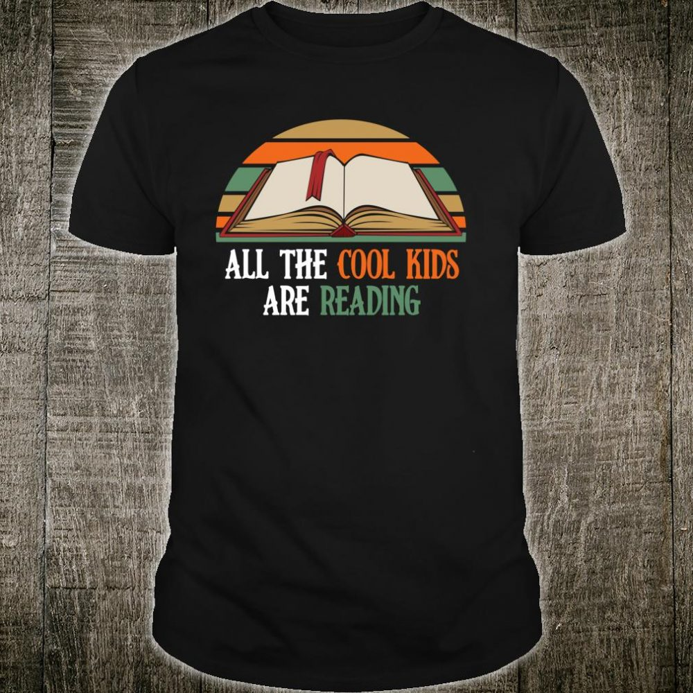 All The Cool Kids Are Reading Shirt
