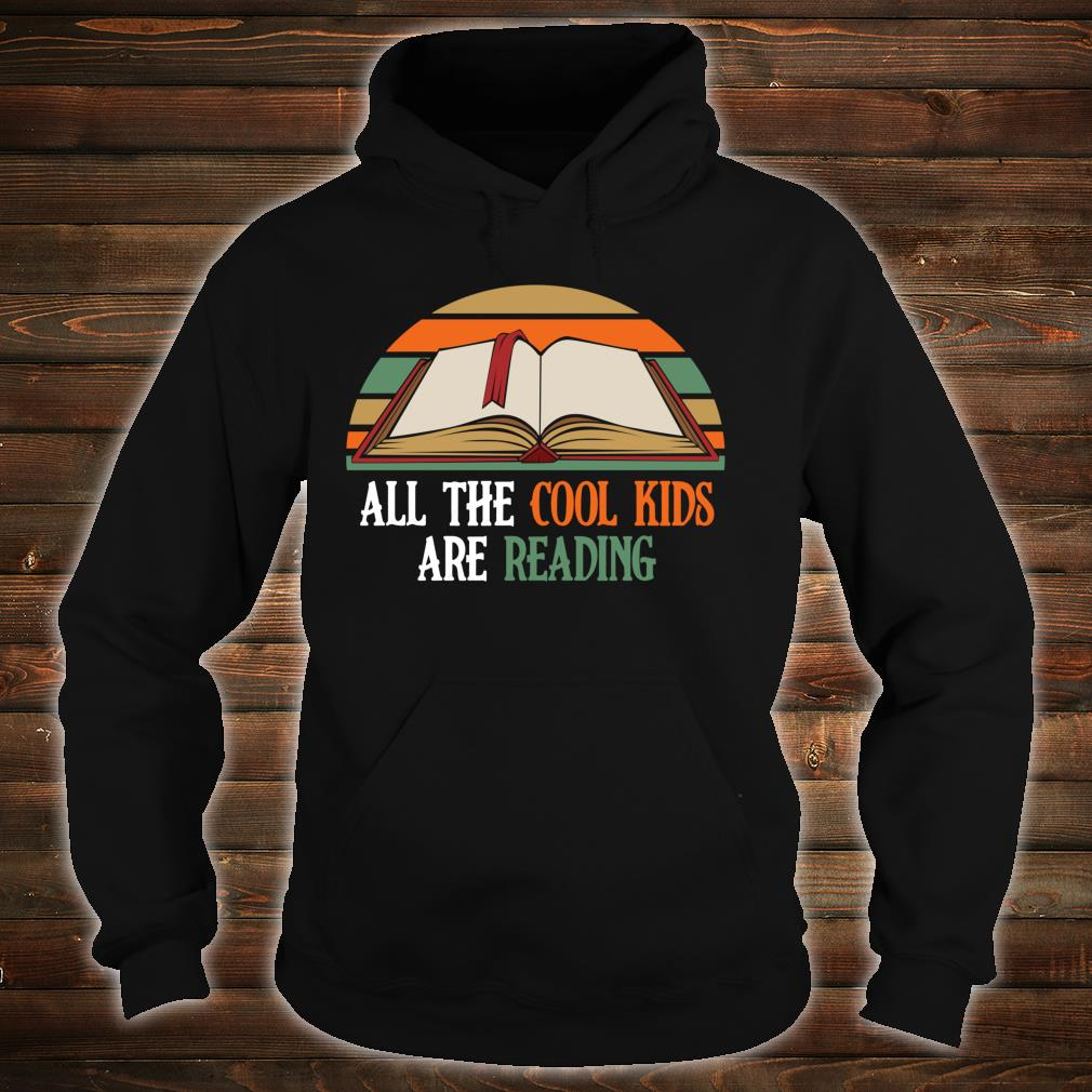 All The Cool Kids Are Reading Shirt hoodie