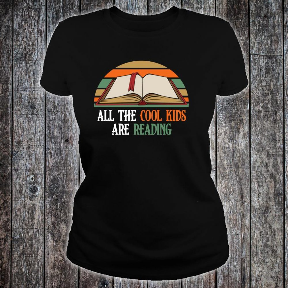 All The Cool Kids Are Reading Shirt ladies tee
