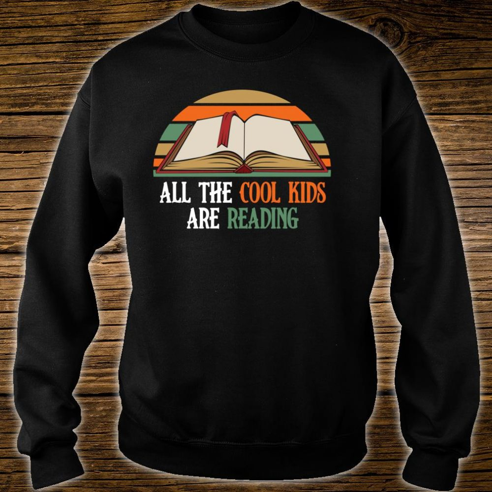 All The Cool Kids Are Reading Shirt sweater