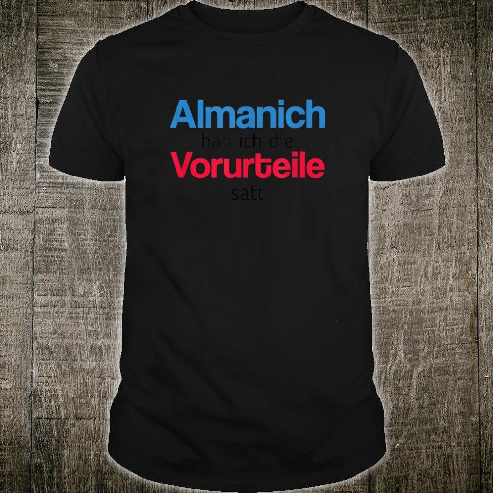 Almanich hab ich die vorurteile satt shirt