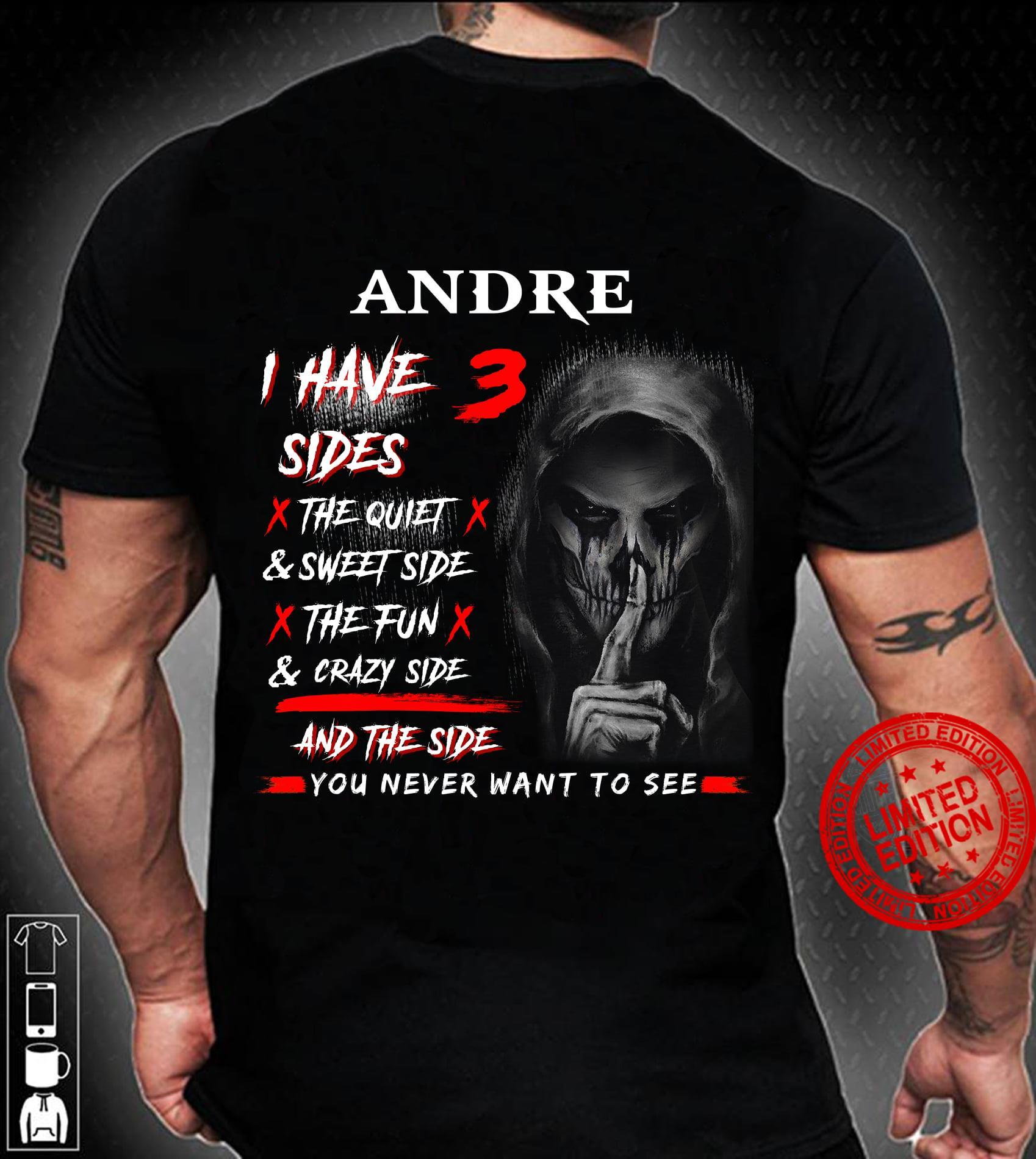 Andre I Have 3 Sides The Quite Shirt