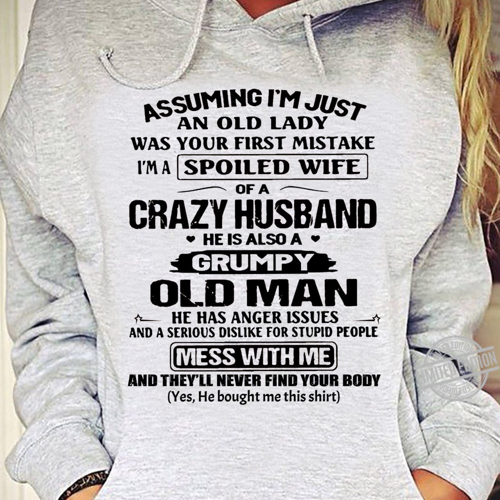 Assuming I'm Just An OPld Lady Was YOur First Mistake Shirt