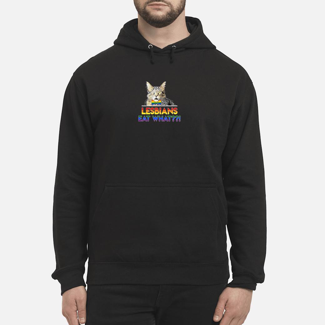 Cat Lesbians eat what LGBT shirt hoodie