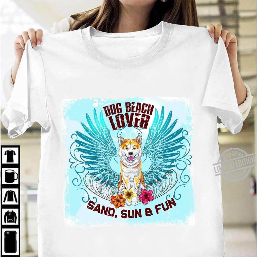 Dog Beach Lover Sand, Sun & Fun Shirt