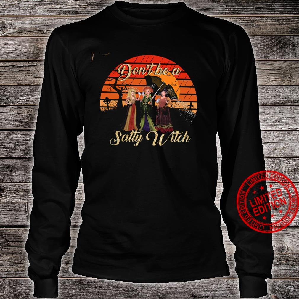 Don't Be A Salty Witch Shirt long sleeved