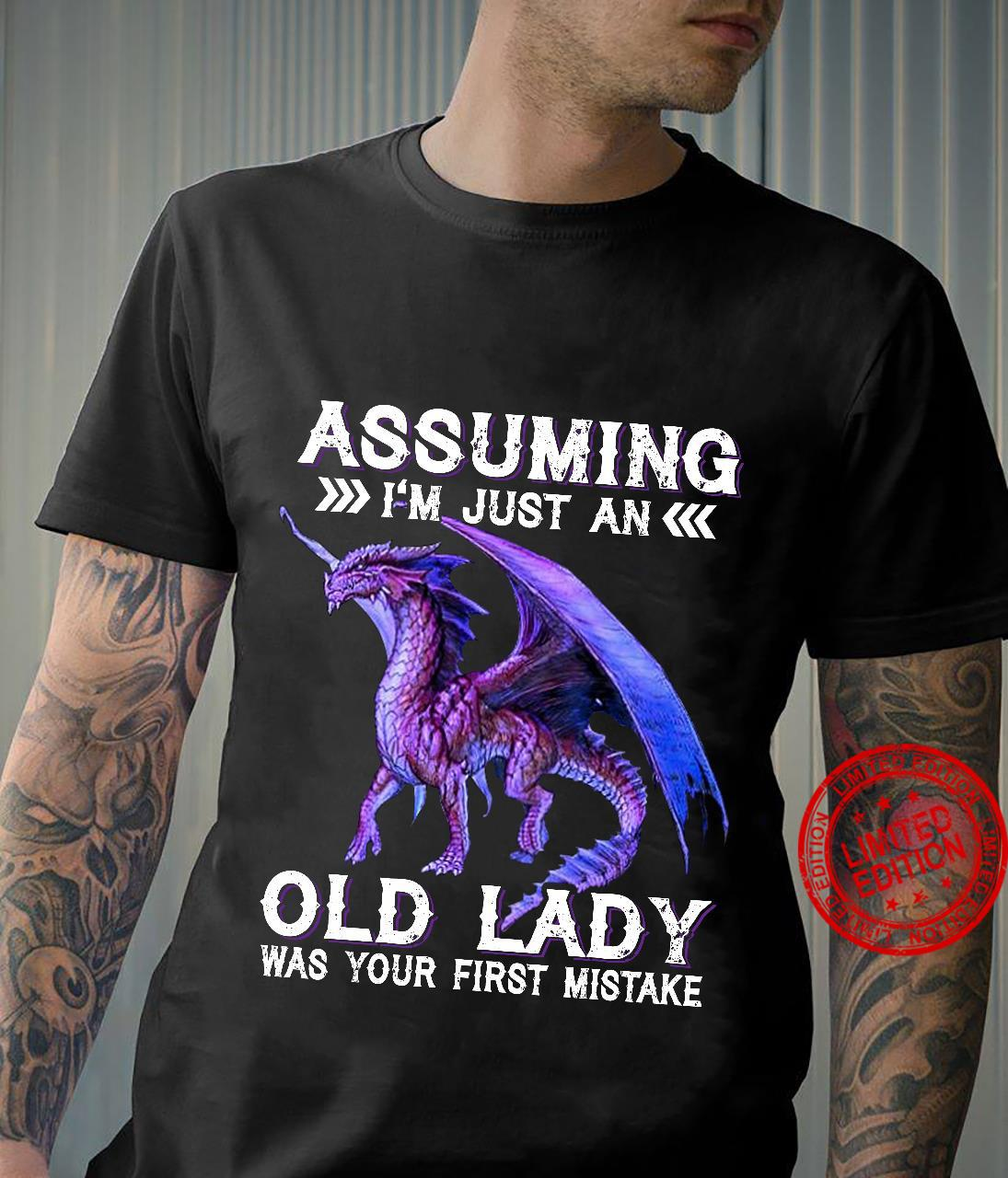 Dragon assuming i'm just an old lady was your first mistake shirt