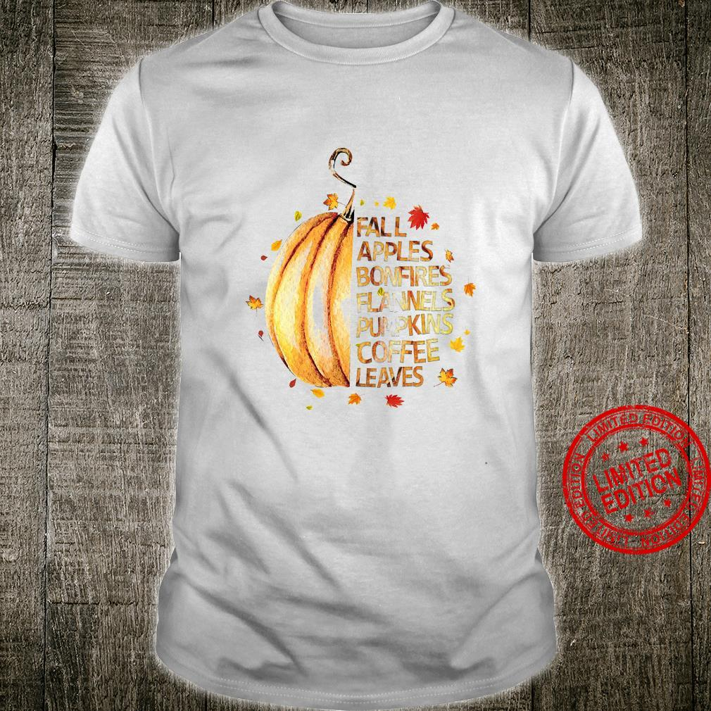 Fall Apples Bonfires Flannels Pumpkins Coffee Leaves Shirt unisex
