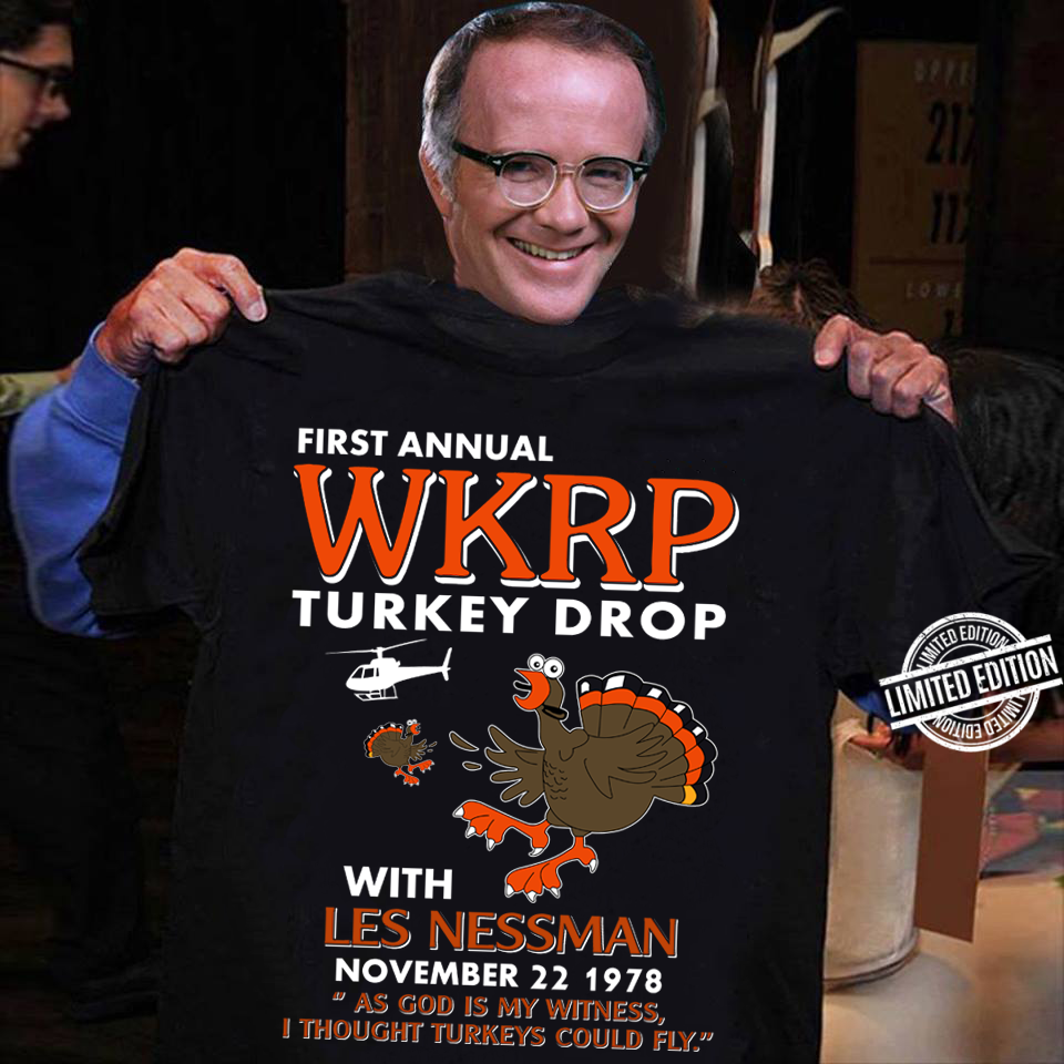 First Annual WKRP turkey Drop With Les Nessman November 22 1978 Shirt