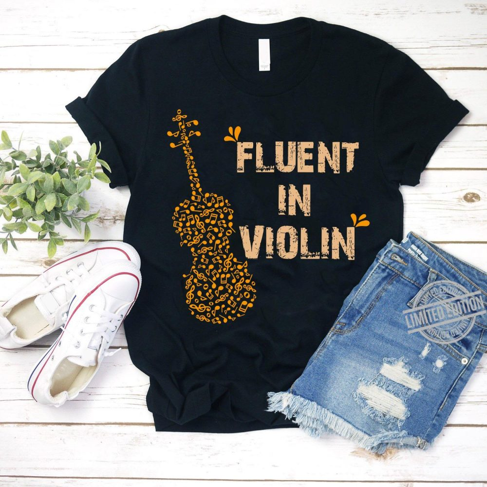 Fluent In Violin Shirt