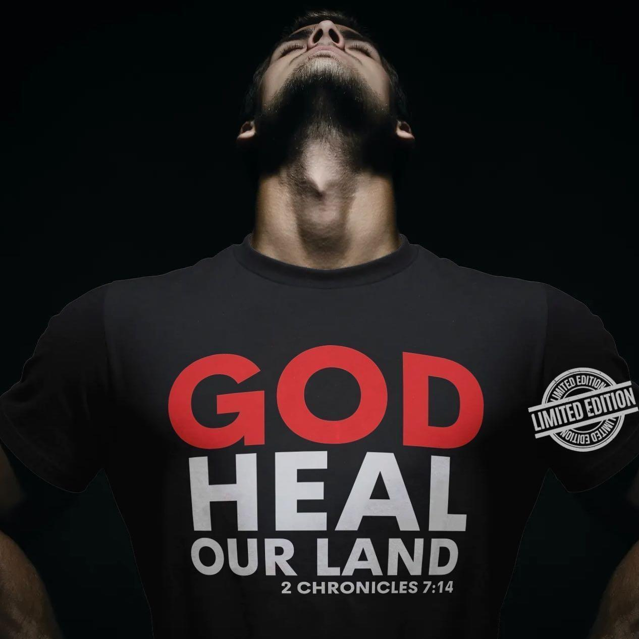 God Heal Our Land 2 Chronicles 7 14 Shirt