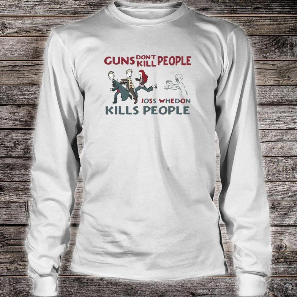 Guns don't kill people joss whedon kills people shirt long sleeved