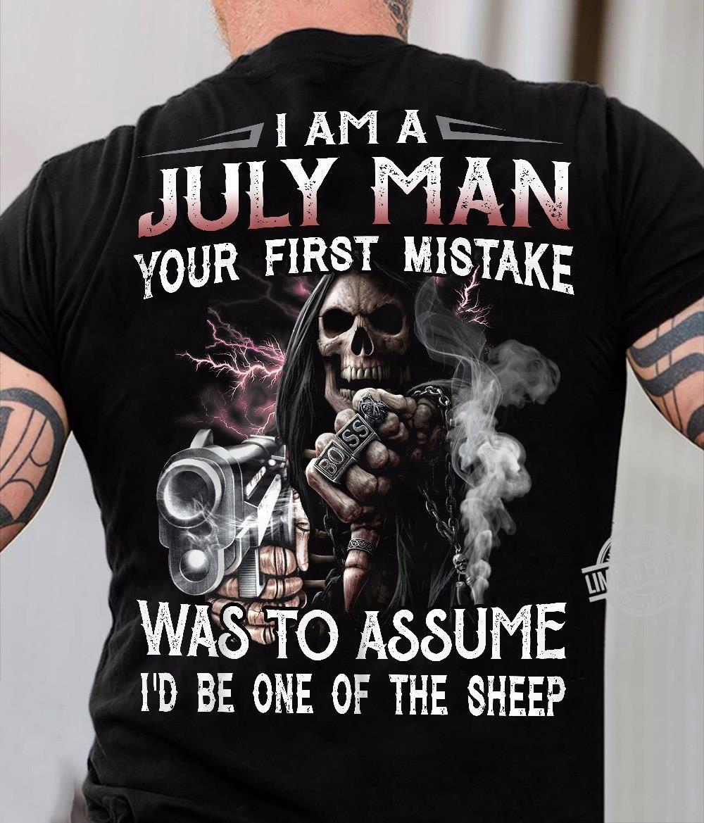 I Am A July Man Your First Mistake Was To Assume I'd Be One Of The Sheep Shirt
