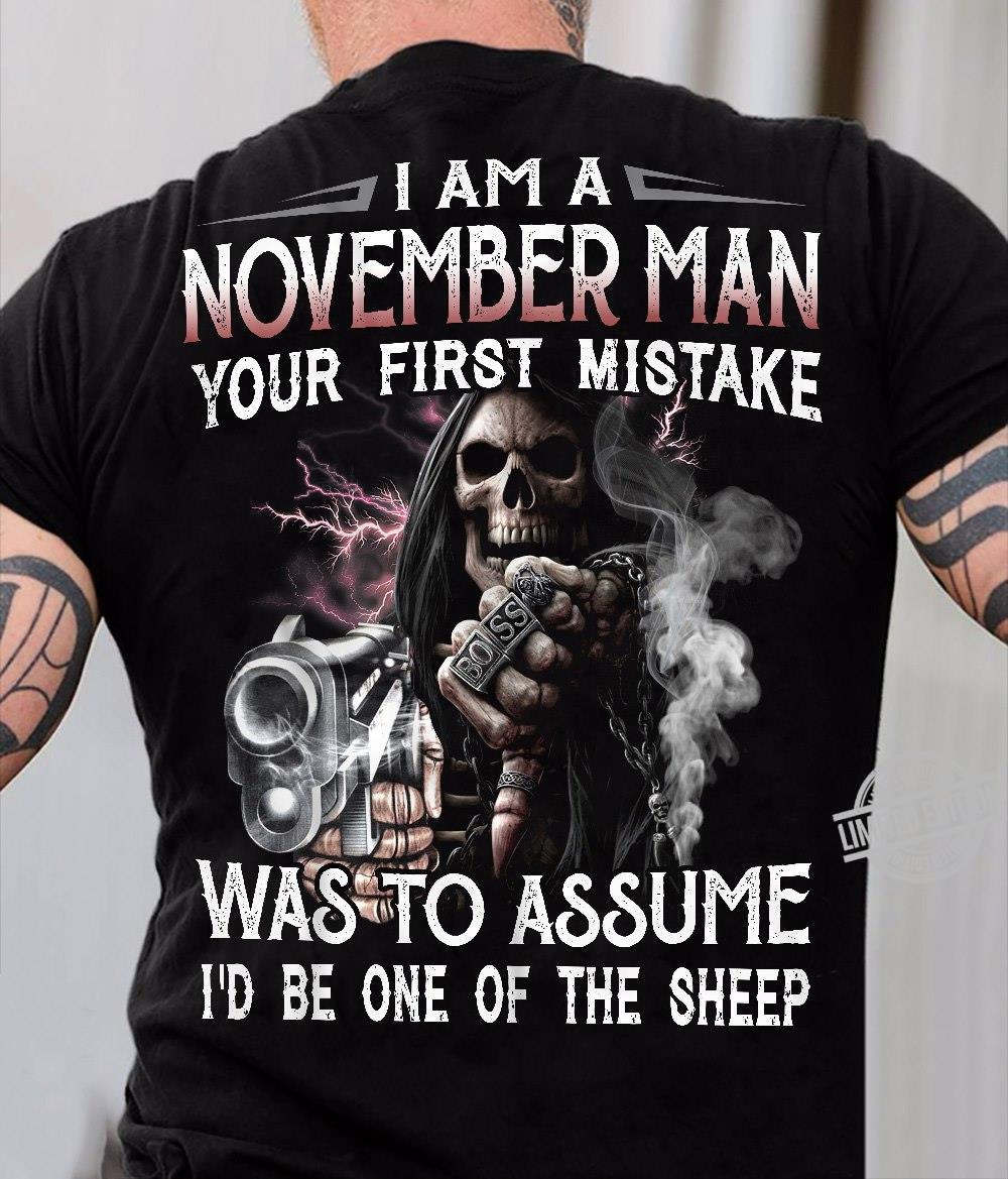 I Am A November Man Your First Mistake Was To Assume I'd Be One Of The Sheep Shirt