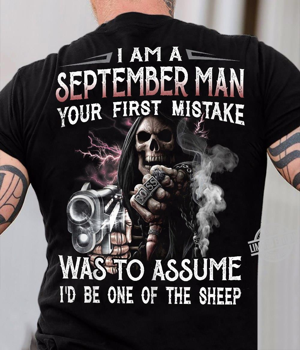 I Am A September Man Your First Mistake Was To Assume I'd Be One Of The Sheep Shirt