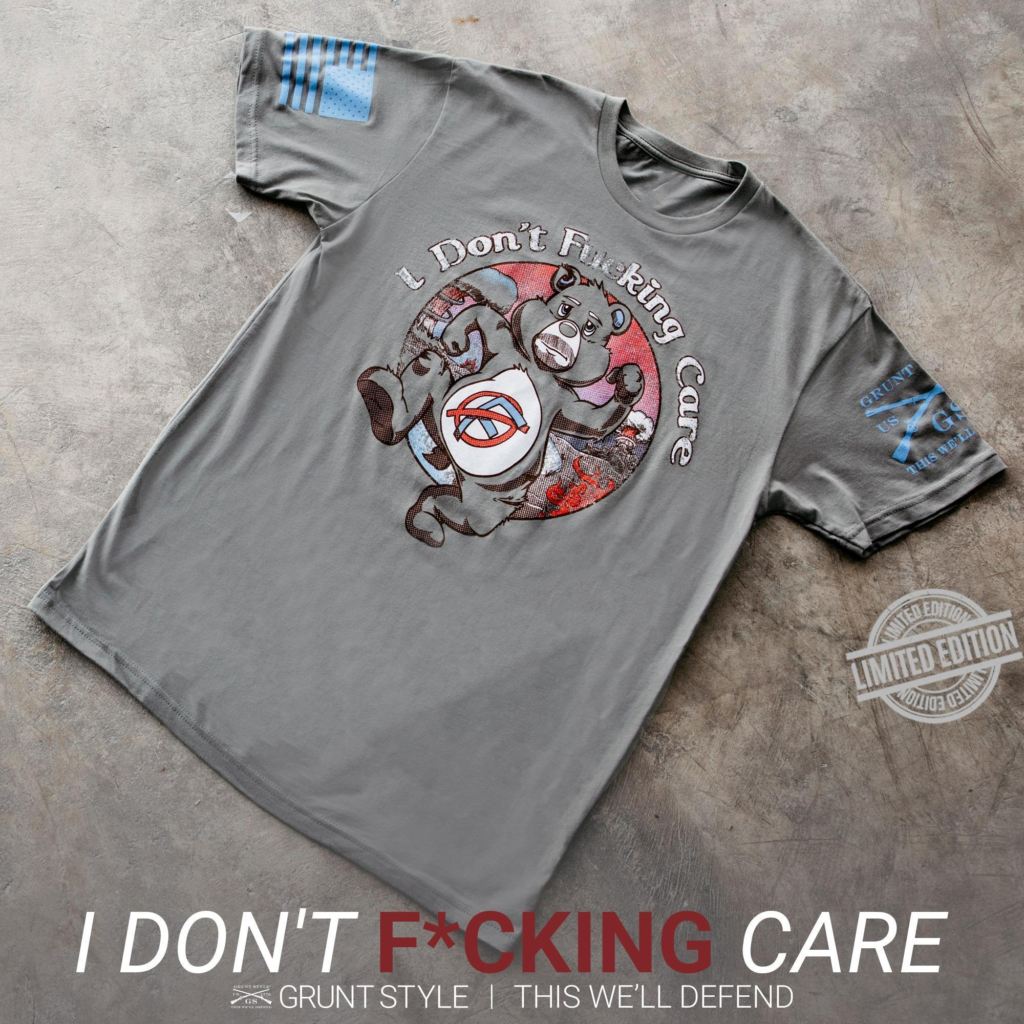 I Don't Fucking Care Shirt