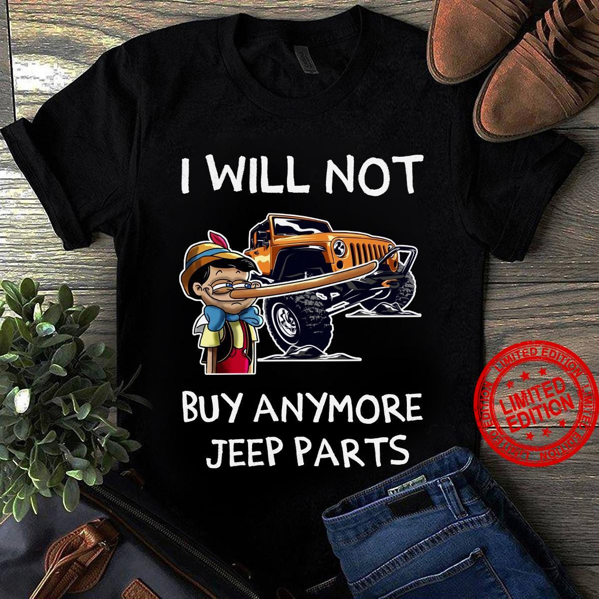 I Will Not Buy Anymore Jeep Parts Shirt
