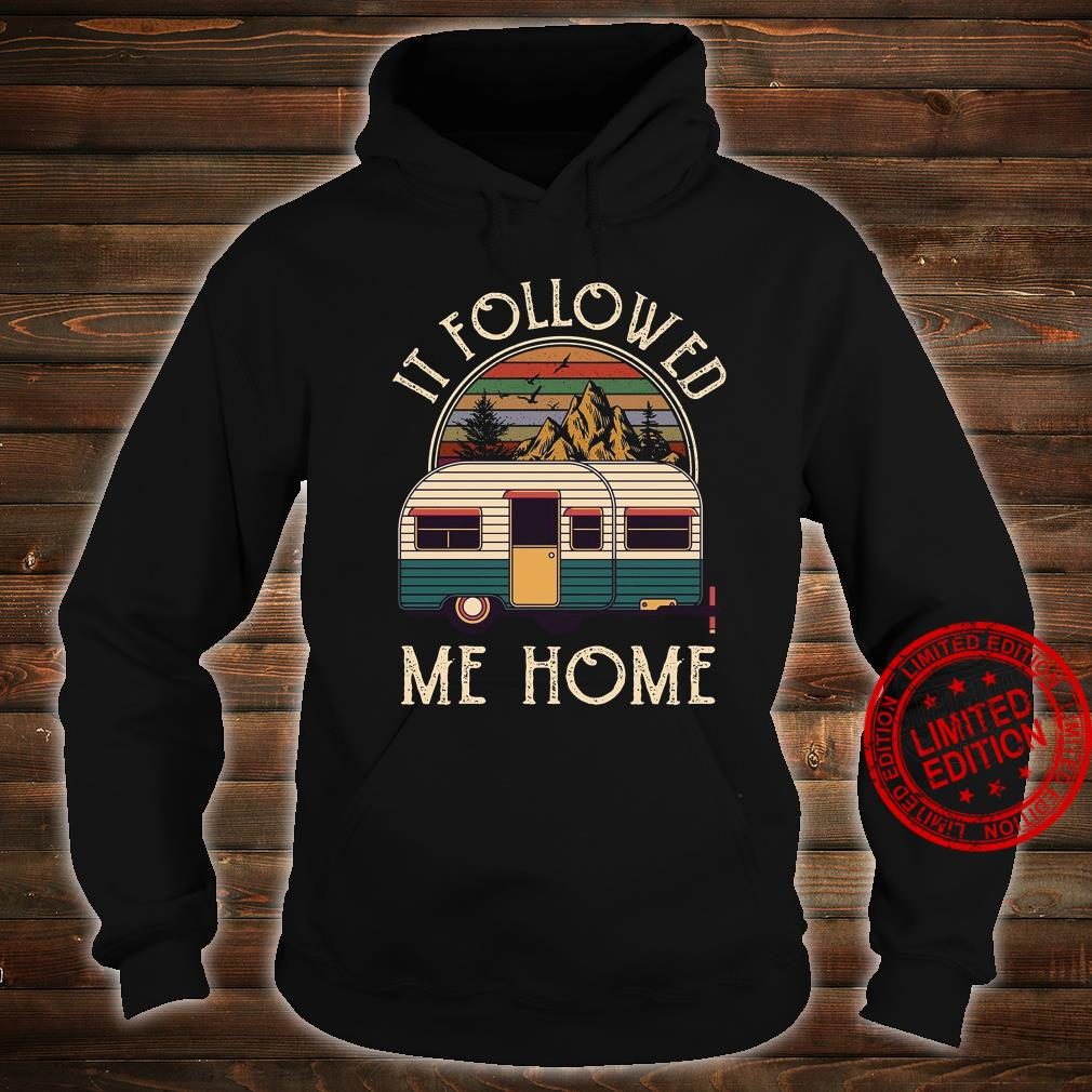 It Followed Me Home Shirt hoodie