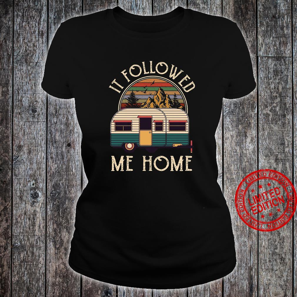 It Followed Me Home Shirt ladies tee