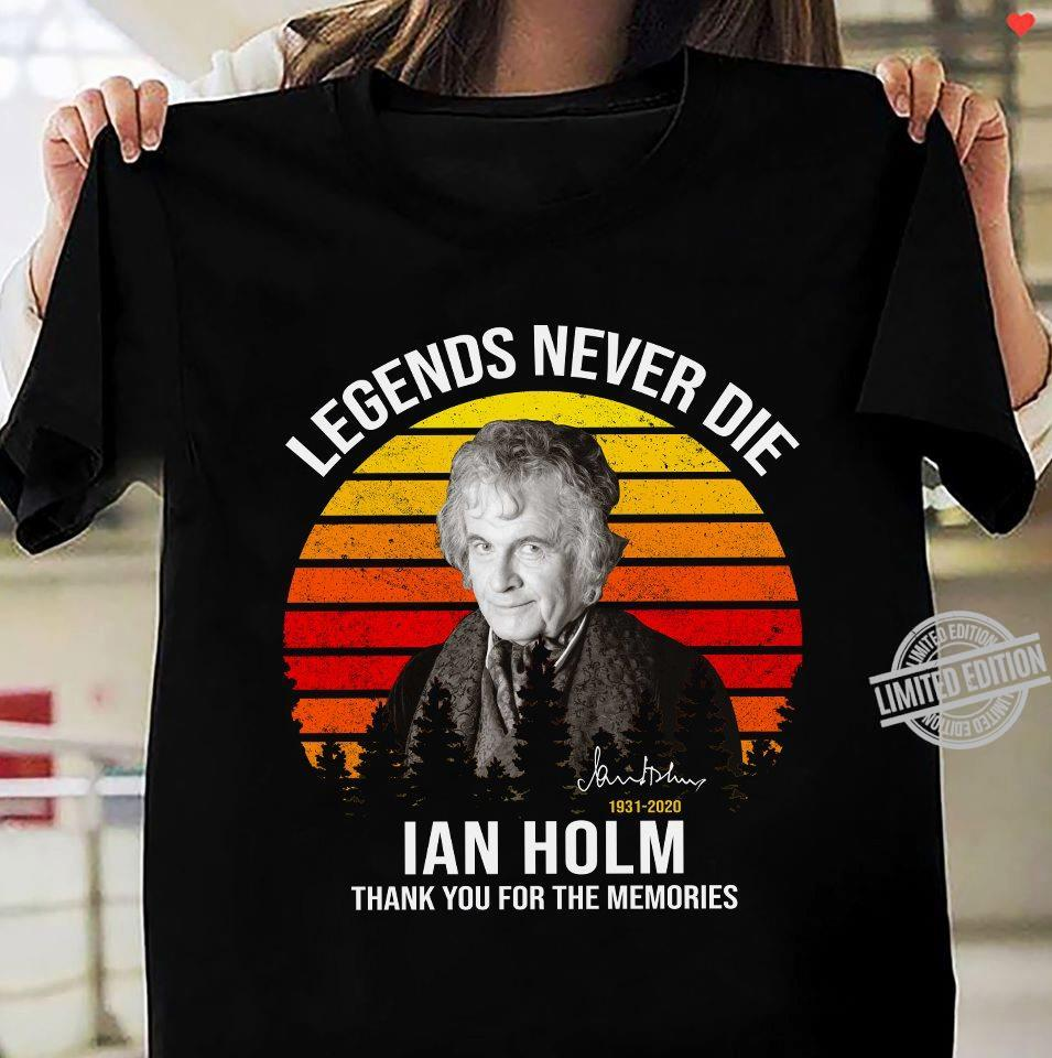 Legends Never Die Ian Holm Thank You For The Memories Shirt
