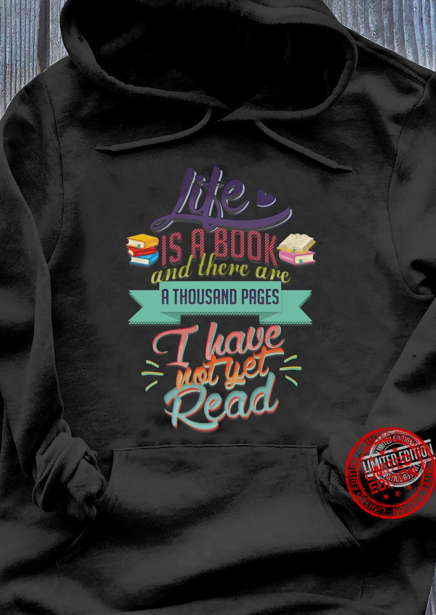 Life Is A Book And There Are A Thousand Pages I Have Not Yet Read Shirt
