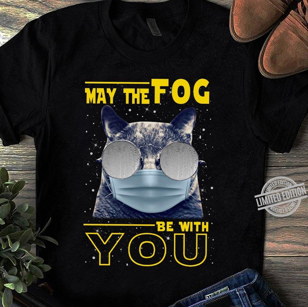 May The Fog Be With You Shirt