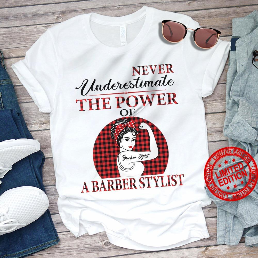 Never Underestimate The Power Of A Barber Stylist Shirt