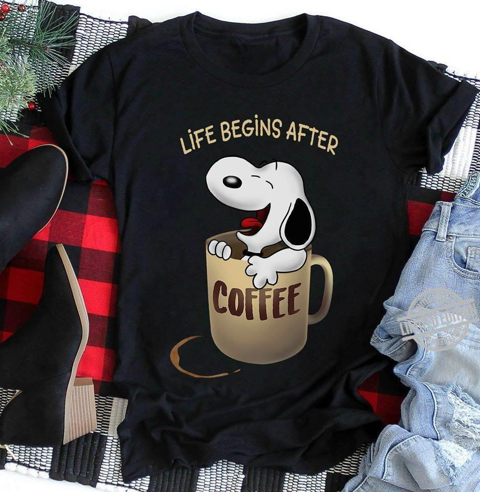 Snoopy Life Begins After Coffee Shirt