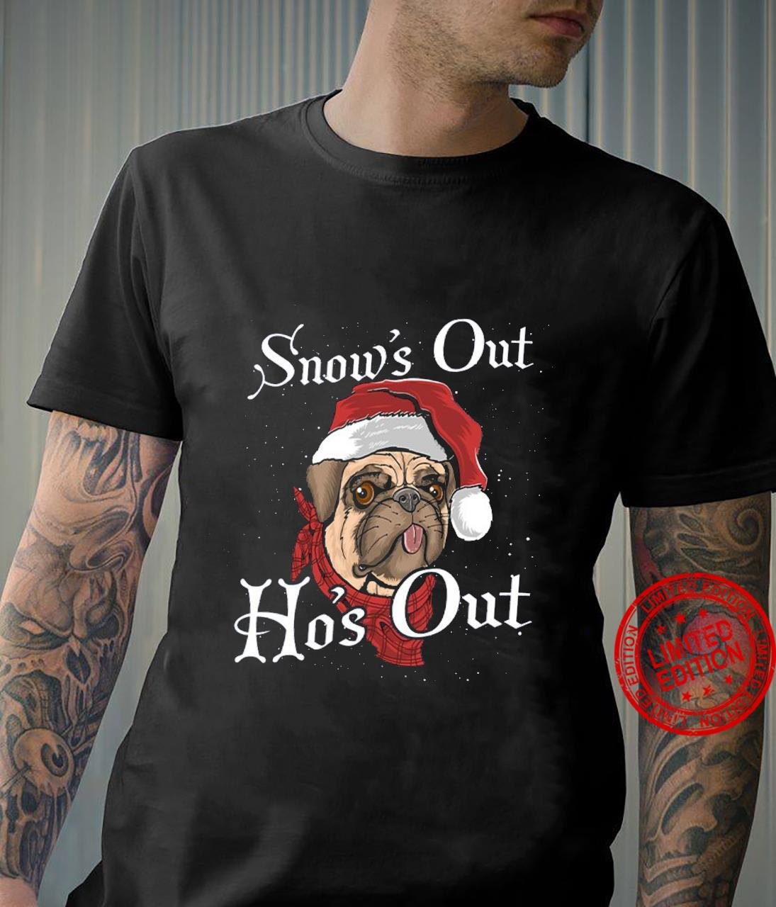 Snow's Out Hos Out Shirt unisex