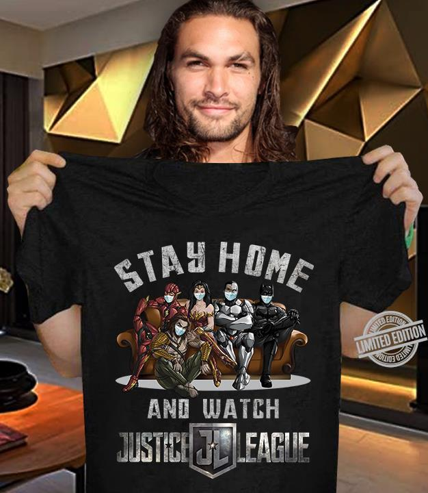 Stay Home And Watch Justice League Shirt