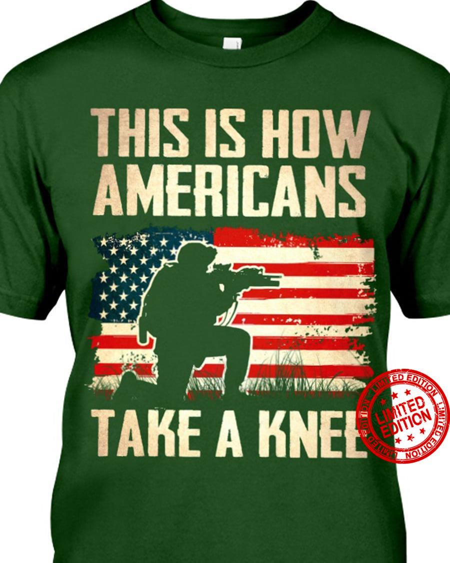 This Is How Americans Take A Knee Shirt