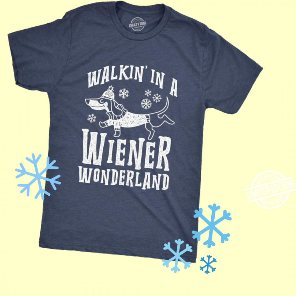 Walkin' In A Wiener Wonderland Shirt