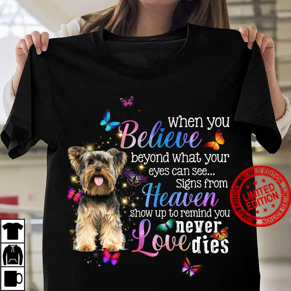 When You Believe Beyond What Your Eyes Can See Signs From Heaven Shirt