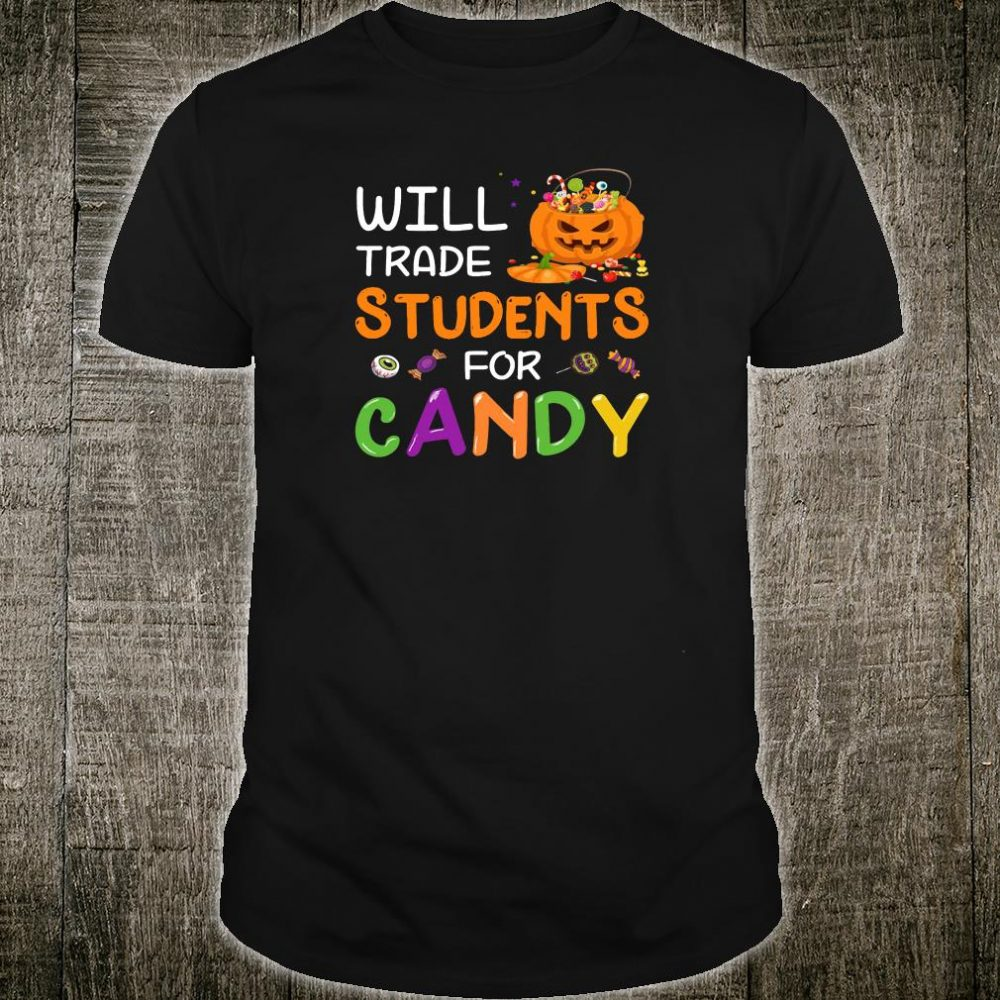 Will trade students for candy shirt