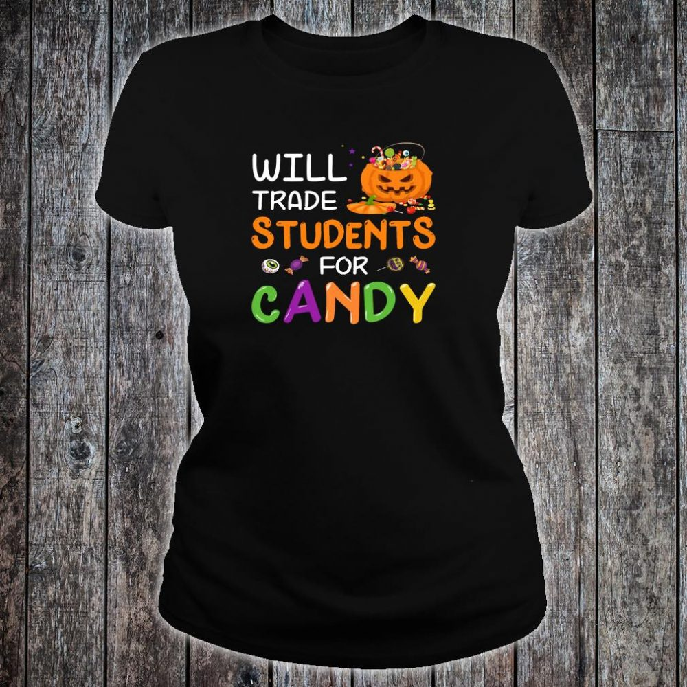Will trade students for candy shirt ladies tee