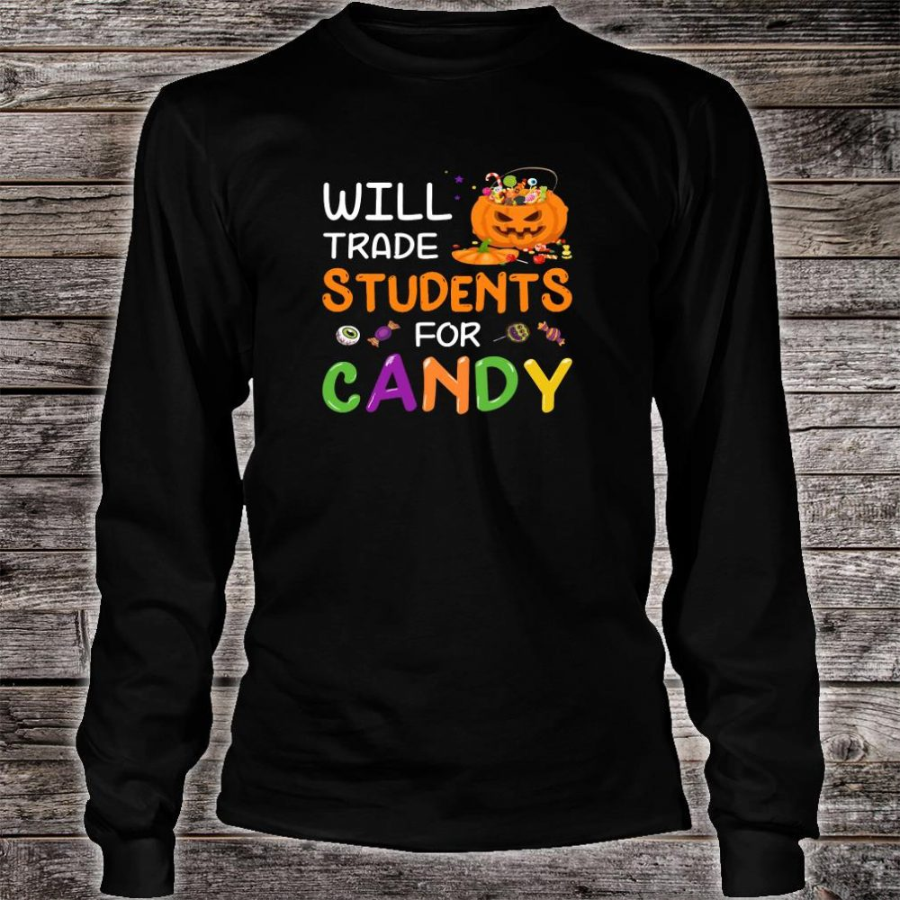 Will trade students for candy shirt long sleeved
