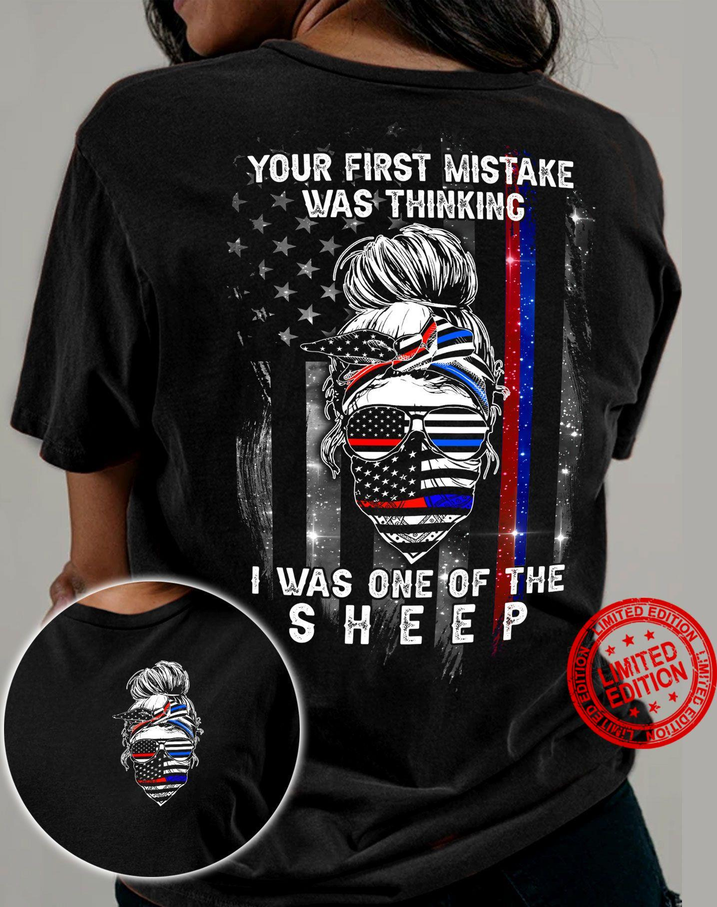 Your First Mistake Was Thinking I Was One Of Time Sheep Shirt